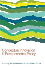 Conceptual Innovation in Environmental Policy  - Meadowcroft, James