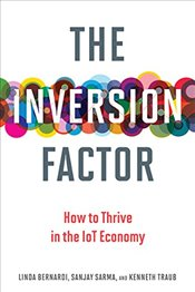 Inversion Factor : How to Thrive in the Iot Economy - Bernardi, Linda