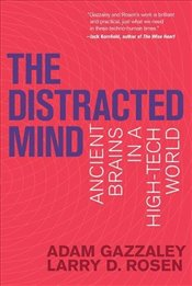 Distracted Mind : Ancient Brains in a High-Tech World - Gazzaley, Adam