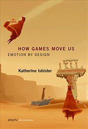 How Games Move Us : Emotion by Design  - Isbister, Katherine