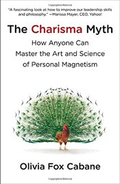 Charisma Myth : How Anyone Can Master the Art and Science of Personal Magnetism - Cabane, Olivia Fox
