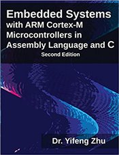 Embedded Systems with Arm Cortex-M3 Microcontrollers in Assembly Language and C 2e - Zhu, Yifeng