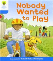Oxford Reading Tree: Level 3: Stories: Nobody Wanted to Play - Hunt, Roderick