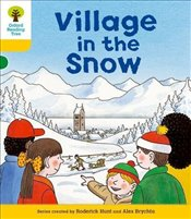 Oxford Reading Tree Level 5 : Stories : Village in the Snow - Hunt, Roderick