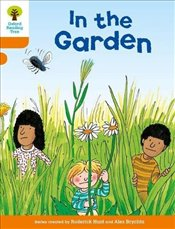 Oxford Reading Tree Level 6 : Stories : In the Garden - Hunt, Roderick