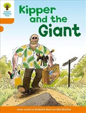 Oxford Reading Tree: Level 6 : Stories : Kipper and the Giant - Hunt, Roderick