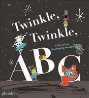Twinkle, Twinkle, ABC : A Mixed-up, Mashed-up Melody - Saltzberg, Barney