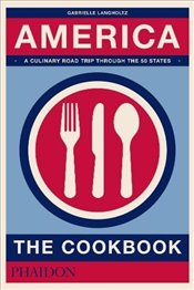 America : The Cookbook - Langholtz, Gabrielle