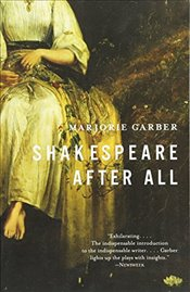 Shakespeare After All - Garber, Marjorie B