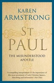 St Paul : The Misunderstood Apostle - Armstrong, Karen