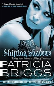 Shifting Shadows: Stories From the World of Mercy Thompson - Briggs, Patricia