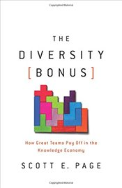 Diversity Bonus : How Great Teams Pay off in the Knowledge Economy  - Page, Scott E.