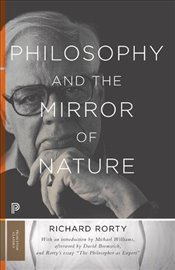 Philosophy and the Mirror of Nature  - Rorty, Richard