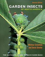 Garden Insects of North America : The Ultimate Guide to Backyard Bugs - Cranshaw, Whitney