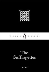 Suffragettes : Little Black Classics No.94 -