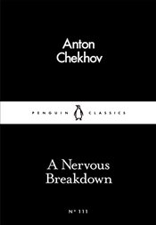 Nervous Breakdown : Little Black Classics No.111 - Chekhov, Anton