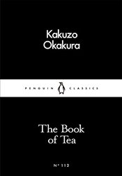 Book of Tea : Little Black Classics No.112 - Okakura, Kakuzo