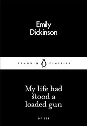 My Life Had Stood a Loaded Gun : Little Black Classics No.114 - Dickinson, Emily