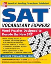 SAT Vocabulary Express : Word Puzzles Designed to Decode the New SAT - Byrne, Jacqueline
