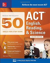 Top 50 ACT English, Reading, and Science Skills for a Top Score 2e - Leaf, Brian