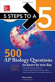 5 Steps to a 5 : 500 AP Biology Questions to Know by Test Day 2e - Lebitz, Mina