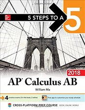 5 Steps to a 5 : AP Calculus AB 2018   - Ma, William