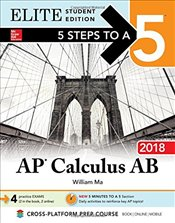 5 Steps to a 5 : AP Calculus AB 2018 Elite Student Edition  - Ma, William