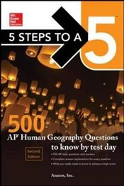 5 Steps to a 5 : 500 AP Human Geography Questions to Know by Test Day 2e - Inc., Anaxos,