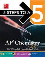 5 Steps to a 5: AP Chemistry 2017 (Test Prep) - Moore, John T.