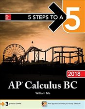 5 Steps to a 5: AP Calculus BC 2018 (Test Prep) - Ma, William