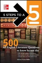 5 Steps to a 5 : 500 AP English Literature Questions to Know By Test Day  - Miller, Shveta Verma