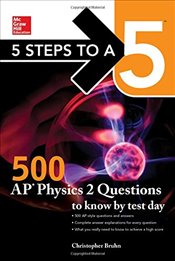 5 Steps to a 5 : 500 AP Physics 2 : Questions to Know by Test Day  - Bruhn, Christopher