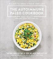 Autoimmune Paleo Cookbook : An Allergen-Free Approach to Managing Chronic Illness - Trescott, Mickey