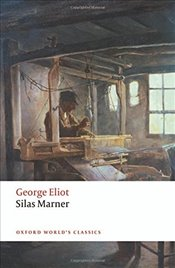 Silas Marner : The Weaver of Raveloe  - Eliot, George