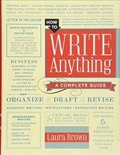 How to Write Anything : A Complete Guide - Brown, Laura