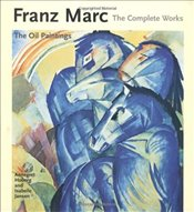 Franz Marc: Oil Paintings : The Complete Works : Volume 1 - Hoberg, Annegret