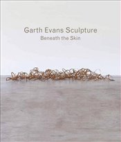 Garth Evans Sculpture : Beneath the Skin -