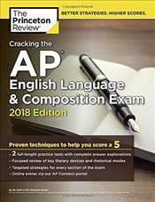 Cracking the AP English Language and Composition Exam : 2018 Edition -