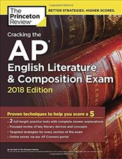 Cracking the AP English Literature and Composition Exam : 2018 Edition -