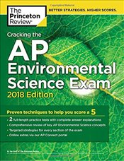 Cracking the AP Environmental Science Exam 2018 Edition -
