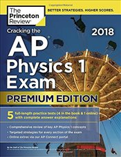 Cracking the AP Physics 1 Exam 2018 Premium Edition -