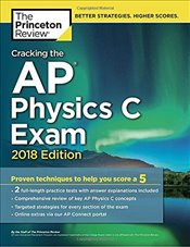 Cracking the AP Physics C Exam 2018 Edition -