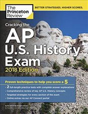 Cracking the AP U.S. History Exam 2018 Edition -