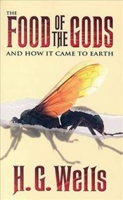 Food of the Gods: And How It Came to Earth (Dover Thrift Editions) - Wells, H. G.