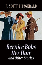 Bernice Bobs Her Hair and Other Stories - Fitzgerald, F. Scott
