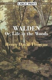 Walden : Or, A Life in the Woods  - Thoreau, Henry David