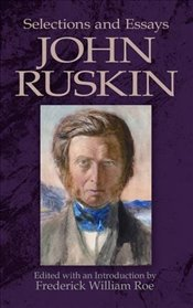 Selections and Essays (Dover Books on Literature & Drama) - Ruskin, John