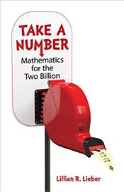 Take A Number : Mathematics For The Two BIllion - Lieber, Lillian