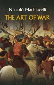 Art of War (Dover Military History, Weapons, Armor) - Machiavelli, Niccolo