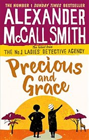 Precious and Grace : No. 1 Ladies Detective Agency - Smith, Alexander McCall
